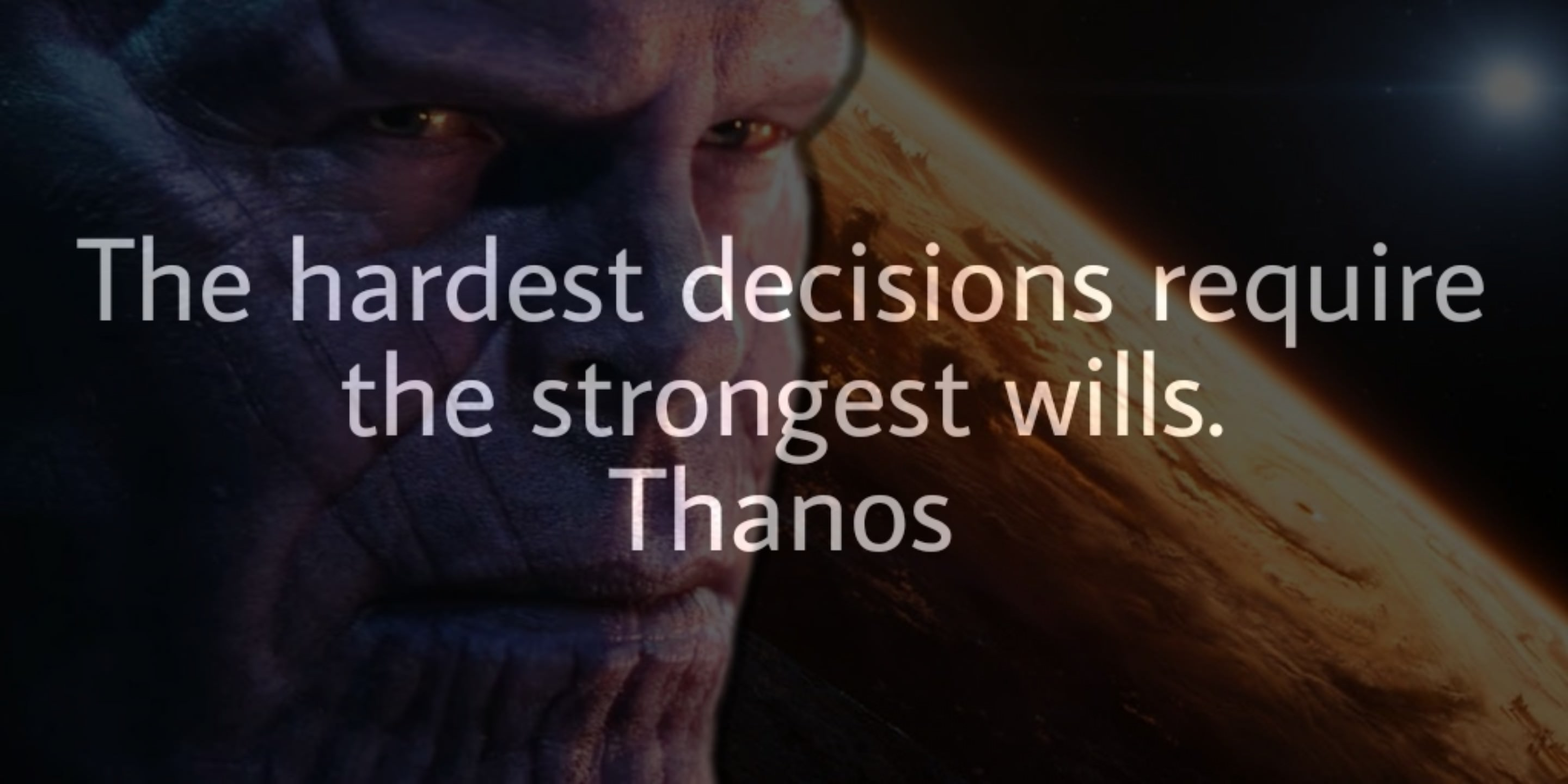 """The hardest choices require the strongest wills."" – Thanos [OC] [2880 x 1440]"