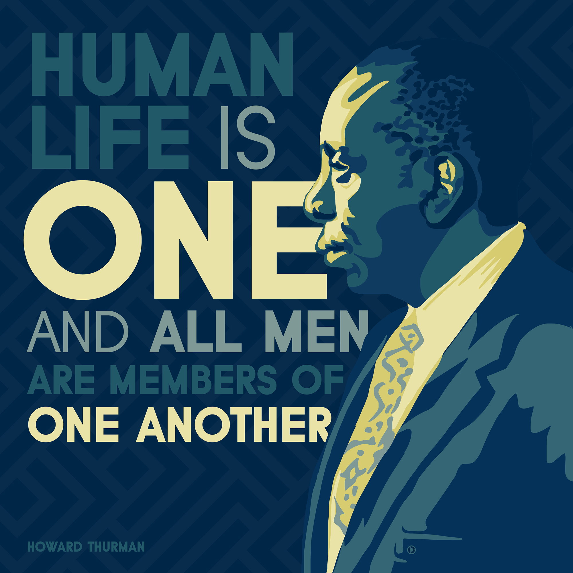 """Human life is one and all men are members of one another."" – Howard Thurman [2000×2000] [OC] [OS]"