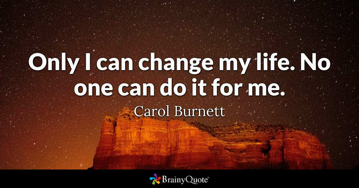 [Image] Only I can change my life