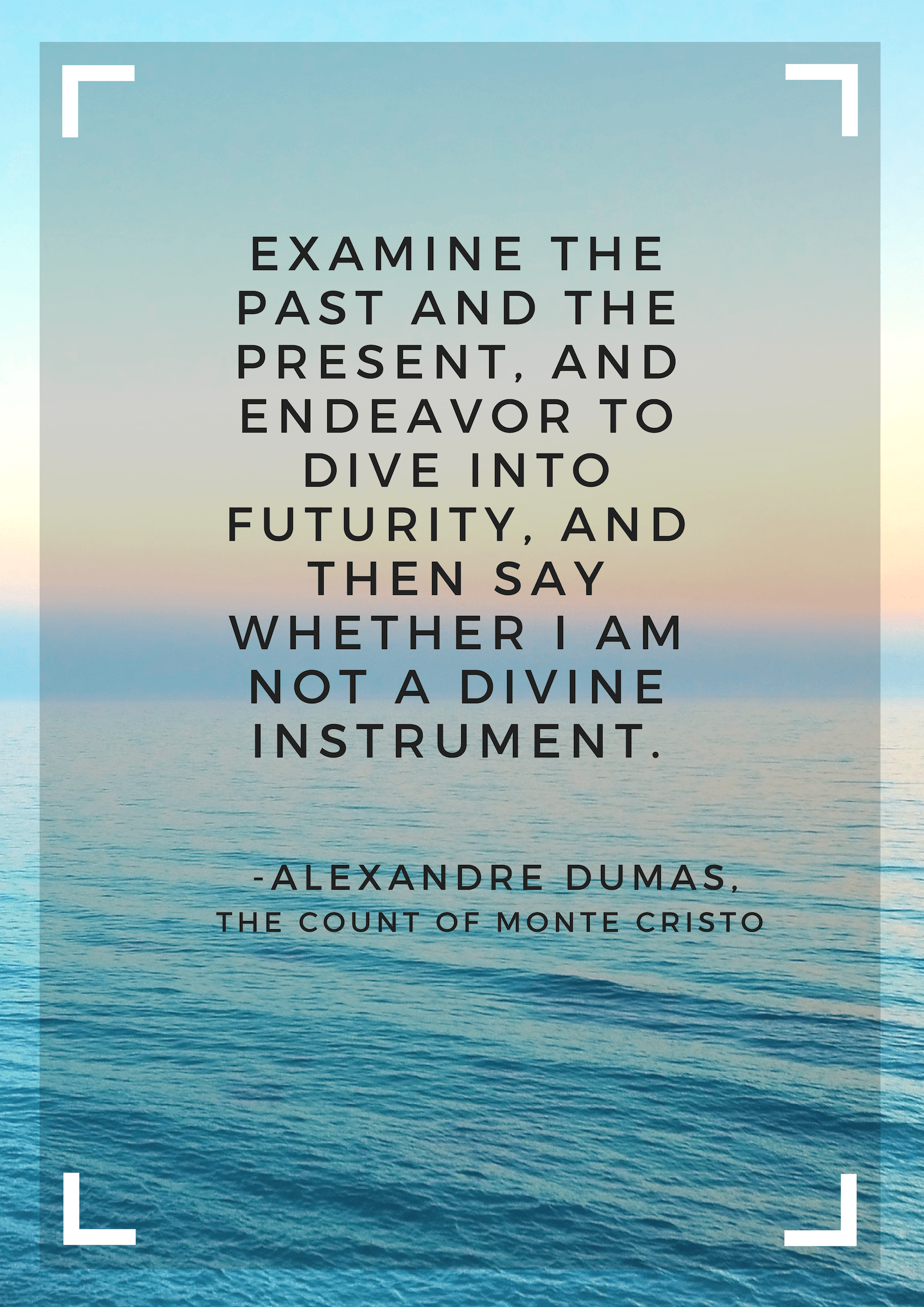 """Examine the past and the present…"" -Alexandre Dumas, The Count of Monte Cristo [1587 x 2245]"