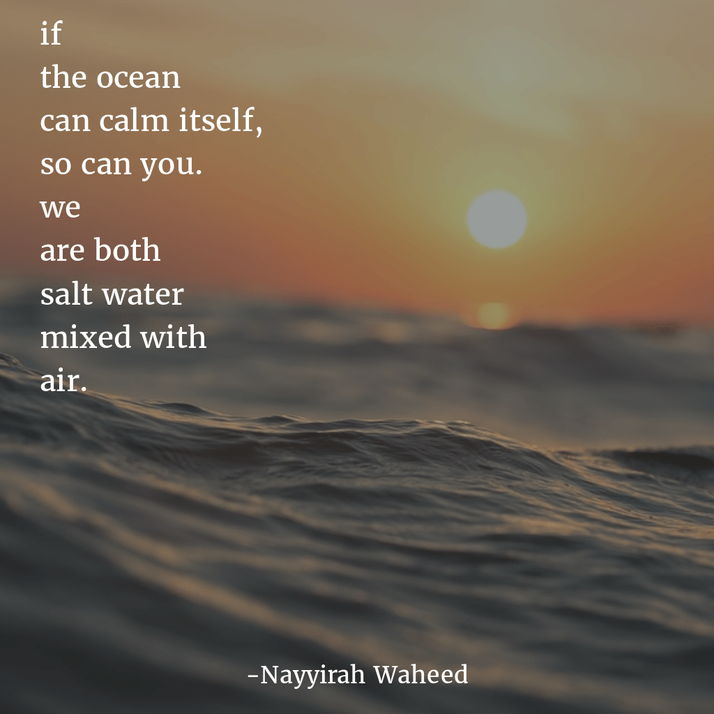 """If the ocean can calm itself…"" -Nayyirah Waheed [OC] [1024×1024]"