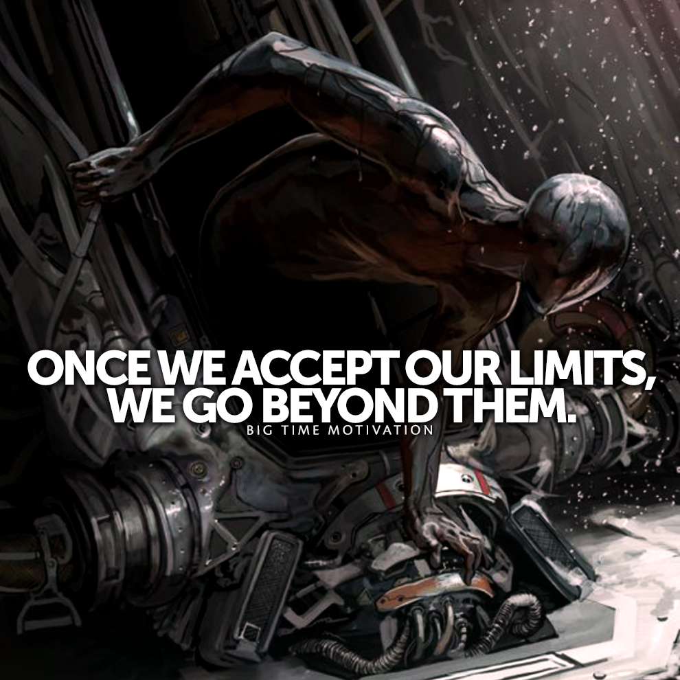 ONCE WE ACCEPT ouR LIMrrs,- WEGOBEYONDTHEM» :, ,~ I BIG TIME MOTIVATION / https://inspirational.ly