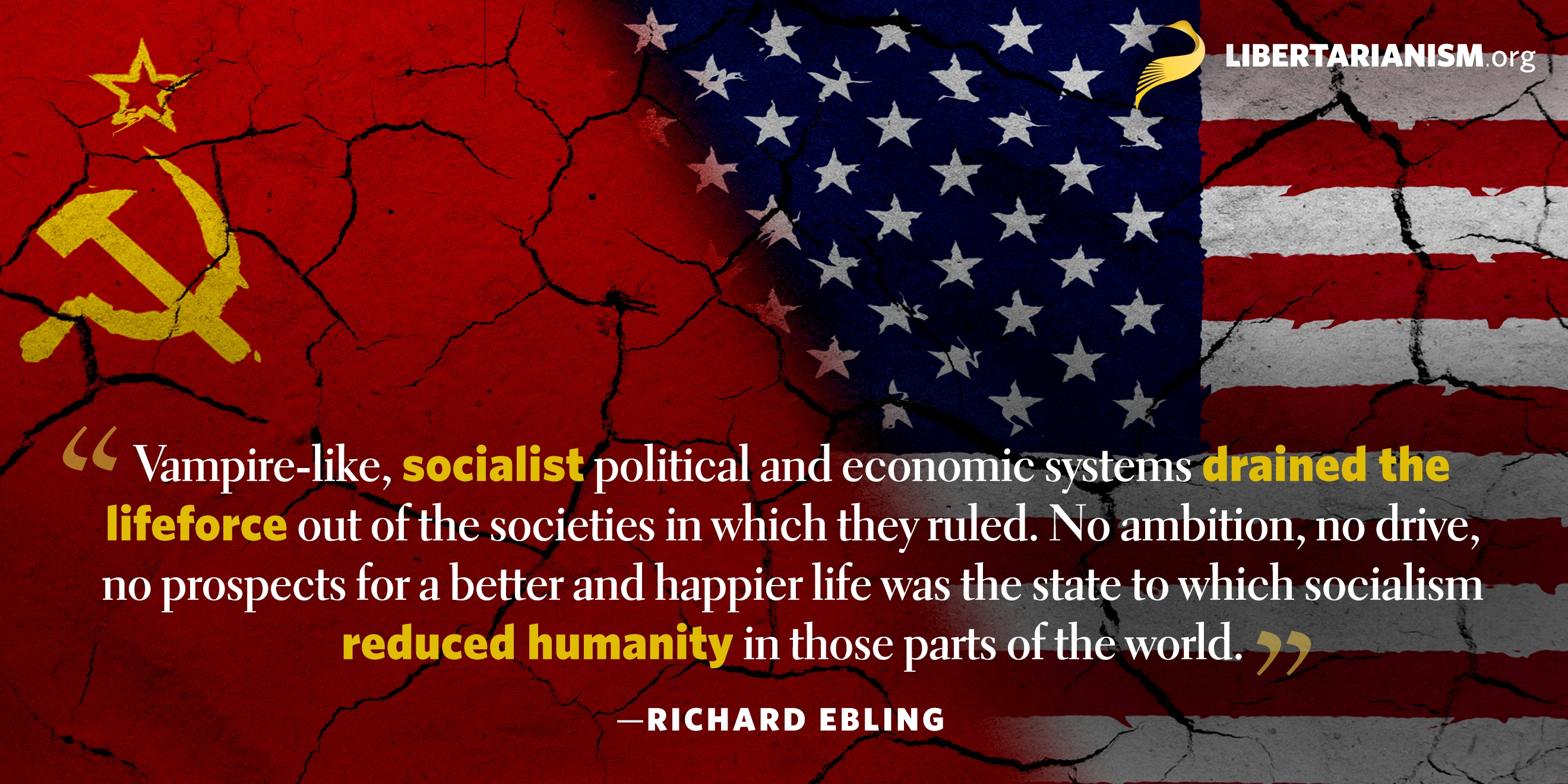 """Vampire-like, socialist political and economic systems drained the lifeforce out of the societies in which they ruled. No ambition, no drive, no prospects for a better and happier life was the state to which socialism reduced humanity in those parts of the world."" – Richard Ebling [2640 x 1320]"