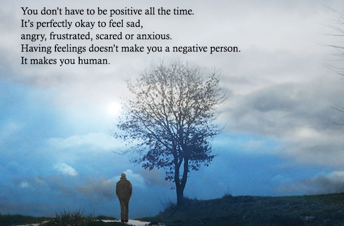 [Image] – Having Feelings Doesn't Make You A Negative Person