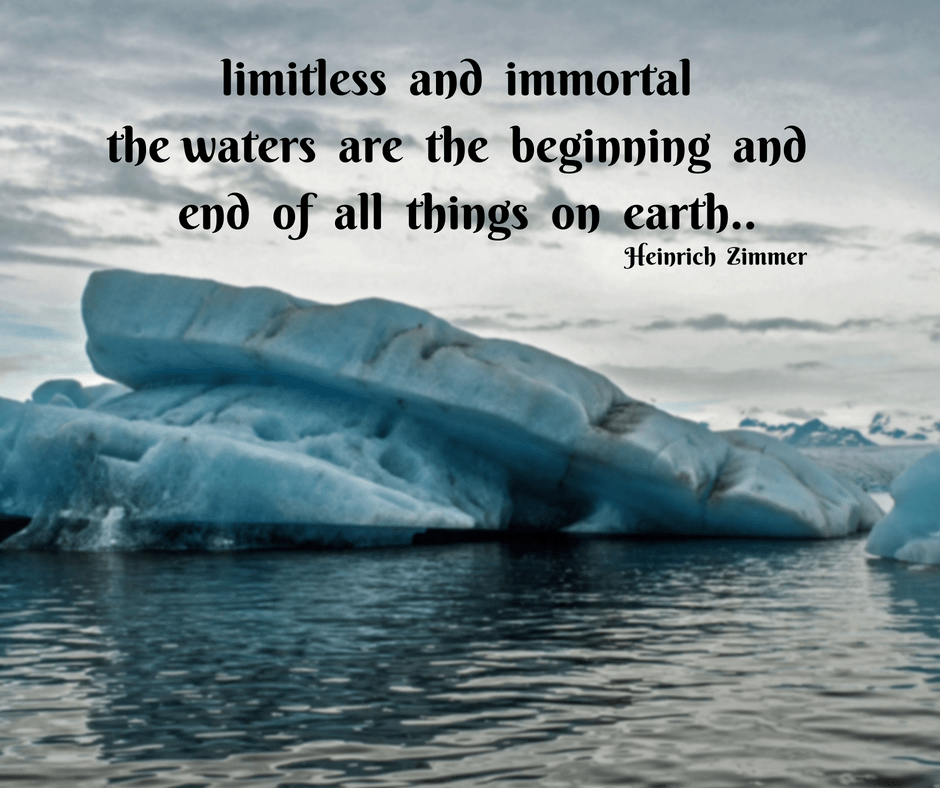 """waters are the beginning and end"" — Heinrich Zimmer [940x 788]"