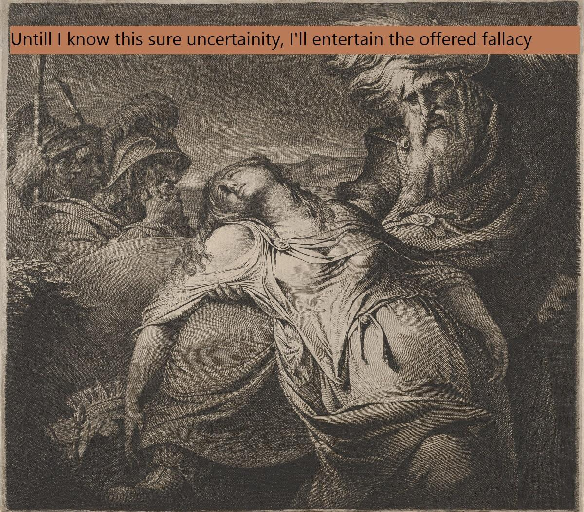 """Until I know this sure uncertainty, I'll entertain the offered fallacy"" – William Shakespeare [1200 x 1052]"