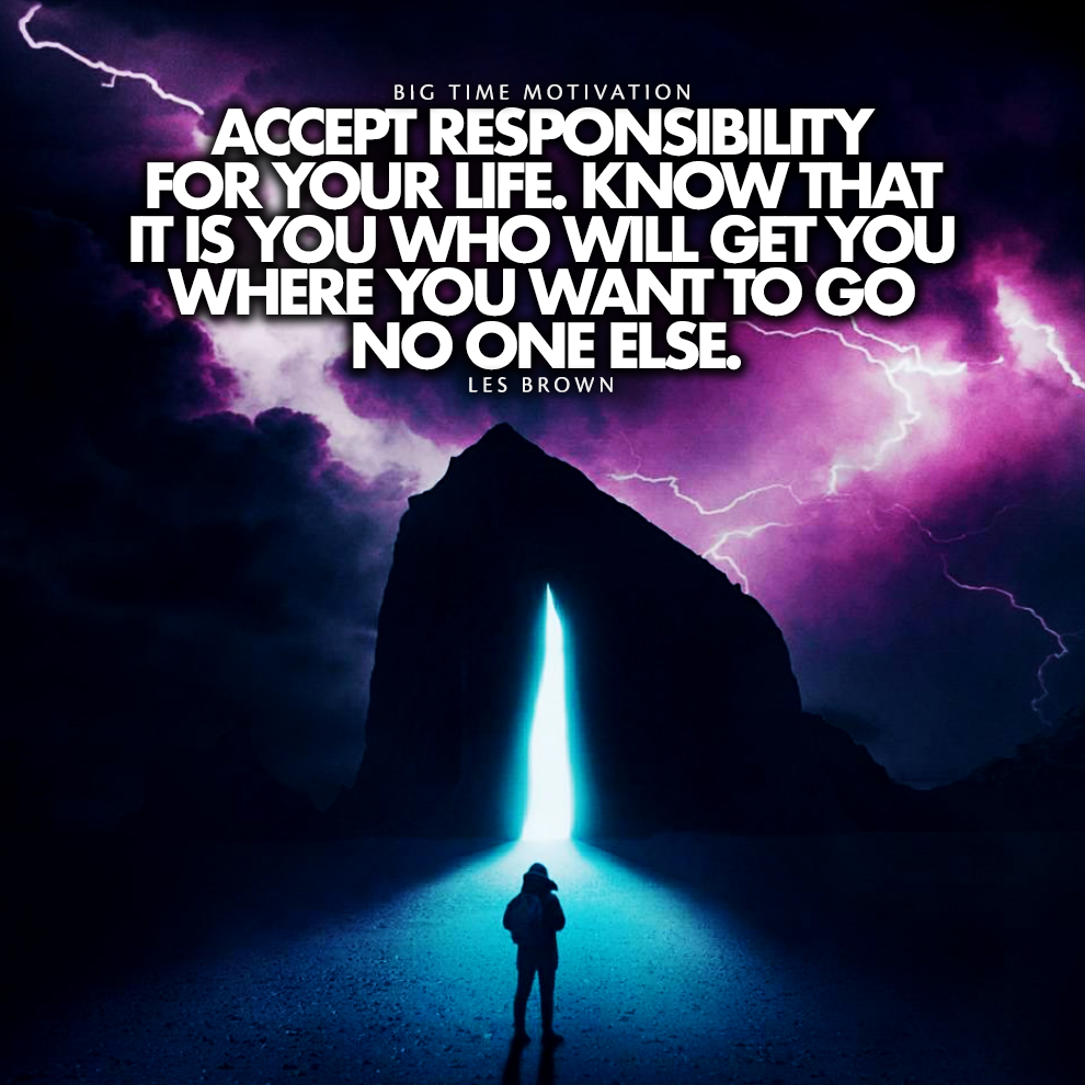 """K""""§ACCEI!?GIiEESAiSESAITst""""Imunr FORWOUR LIFE. KNOW 11-IAT rr Is You WHO WILL GEI'YOU WHERE YOU WANT TO GO . NO ONE ELSE. https://inspirational.ly"""