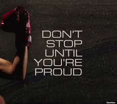 [IMAGE] Don't stop until you're proud