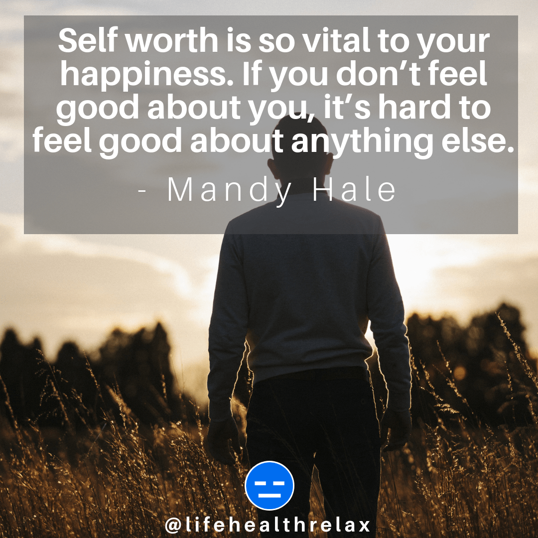[Image] Self worth is so vital to your happiness. If you don't feel good about you, it's hard to feel good about anything else. – Mandy Hale