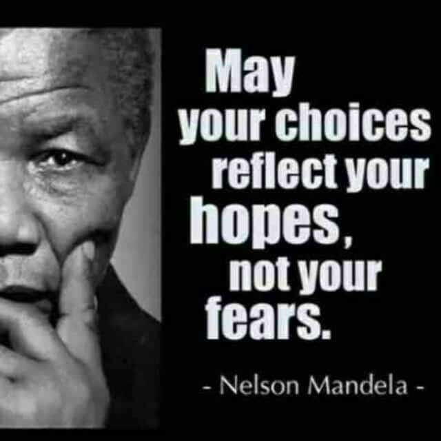 May your choice reflect your hopes, not your choice – Nelson Mandela ( 640 × 640 )