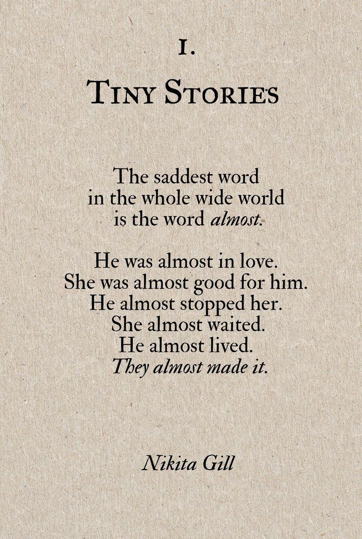 """The saddest word in the whole wide world is the word almost. He was almost in love. She was almost good for him. He almost stopped her. She almost waited. He almost lived."" – Nikita Gill (736×1096)"