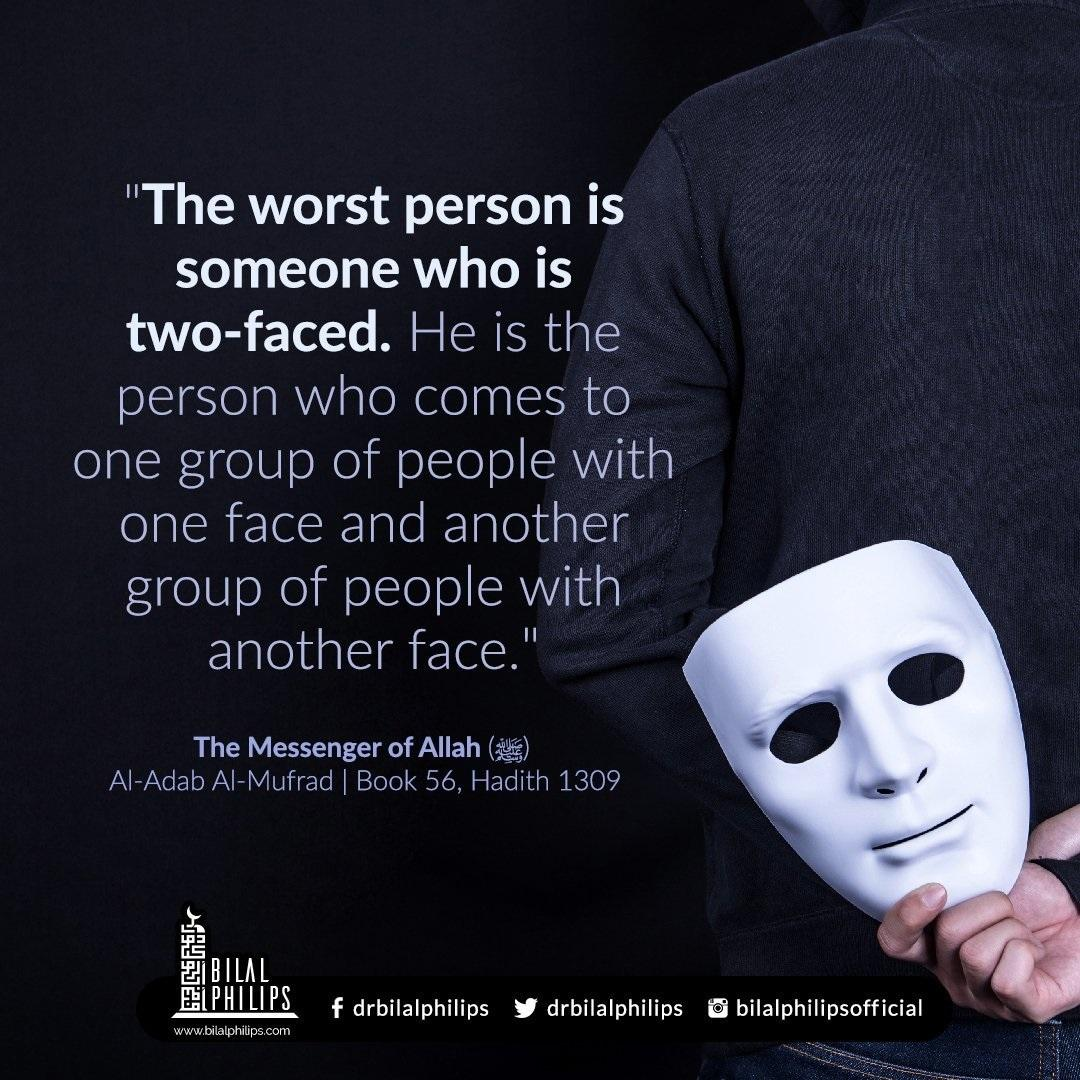 """Verily, among the worst of people is one with two faces, he who comes with one face to these and another to those."" ―Prophet Muhammad (1080*1080)"