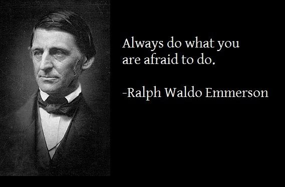 """Always do what you are afraid to do."" – Emmerson [569×374] [OC]"