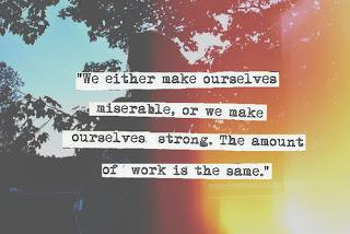 We either make ourselves miserable, or we make ourselves strong. The amount of work is the same. – Carlos Castaned [320×214]