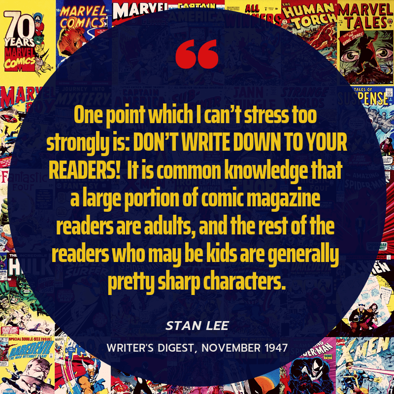 """Don't write down to your readers."" Stan Lee's advice to writers looking to break into comic books. [800×800] [OC]"