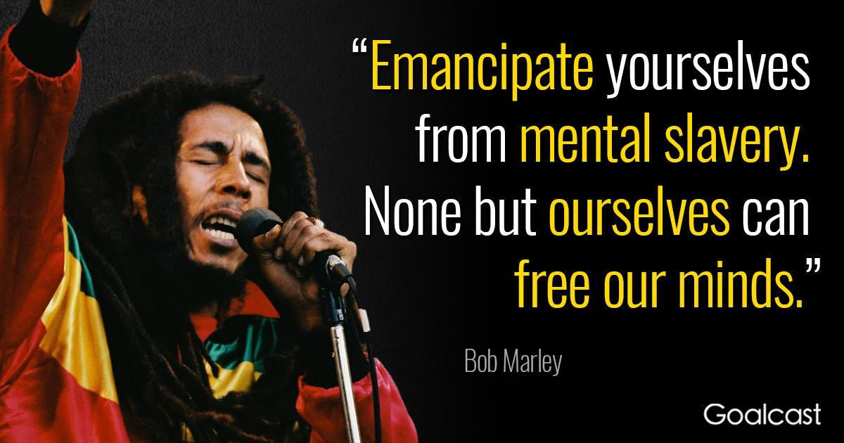 """emancipate yourselves from mental slavery none but ourselves can free our minds"" – bob marley [1200 x 630]"