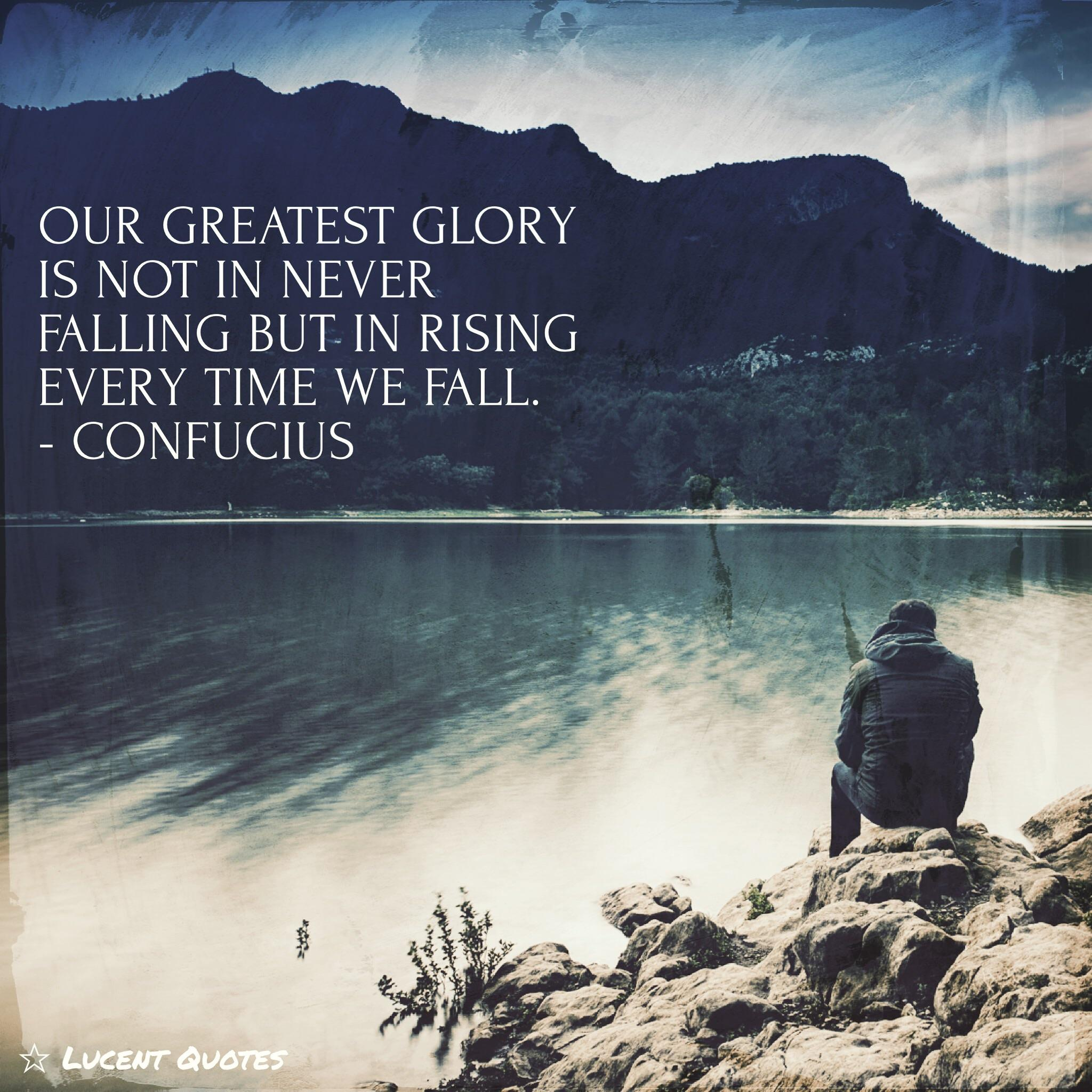 Our greatest glory is not in never falling but rising every time we fall – Confucius [600×600][OC ig: Lucentquotes]