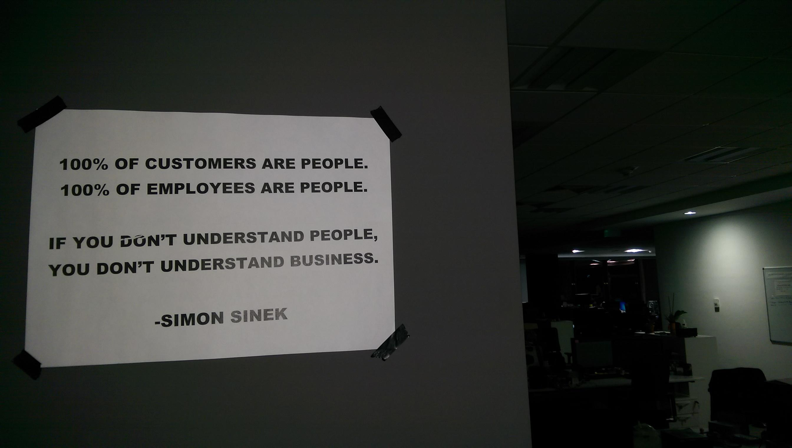"My quote at the workplace: ""If you don't understand people, you don't understand business."" Simon Sinek [2688 x 1520]"