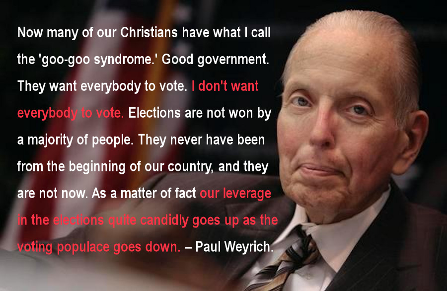 """I don't want everybody to vote."" — Paul Weyrich [900×586]"