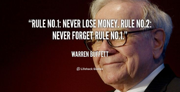 """Never Lose Money"" -Warren Buffett [734×376]"