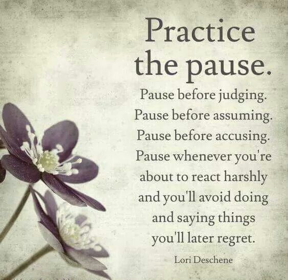 """Practice the pause…"" ~ Lori Deschene [564×548]"