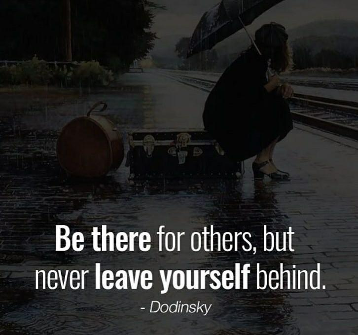 Be there for others, but never leave yourself behind. – Dondisky ( 726 × 679)