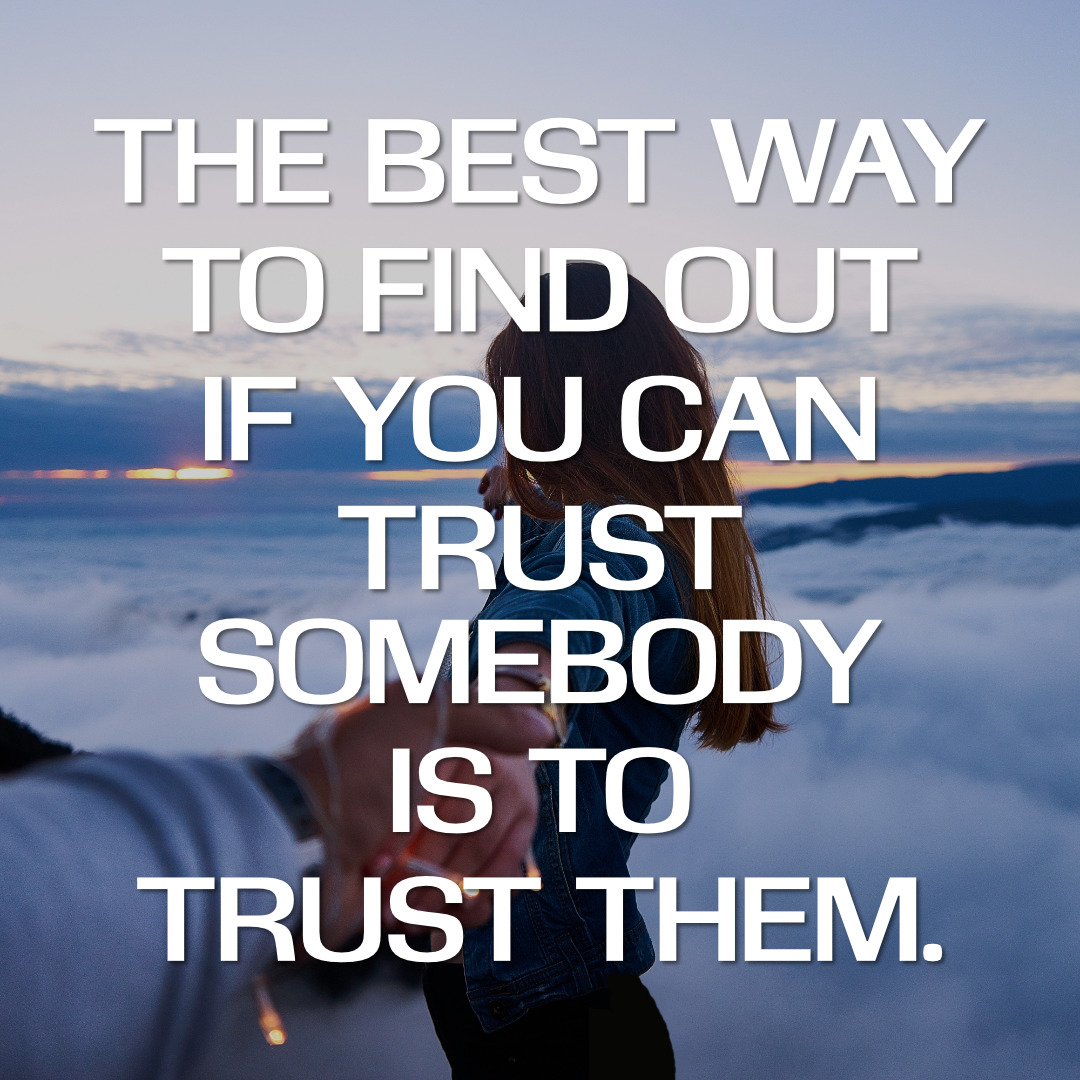 """The best way to find out if you can trust somebody is to trust them."" – Ernest Hemingway [1080×1080]"