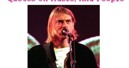 15 Heart-Touching Kurt Cobain Quotes On Music, Life, And People