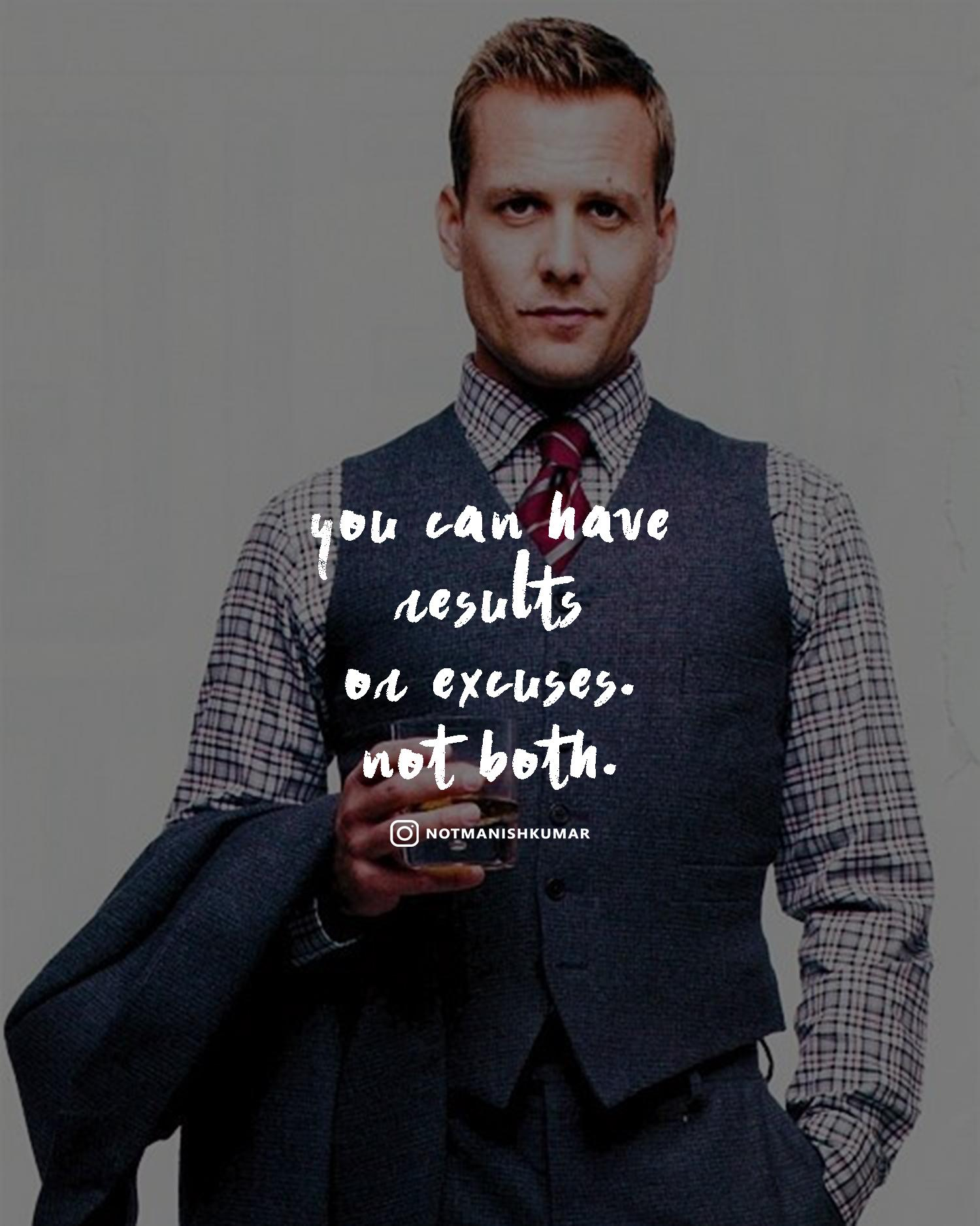 [Image] You can have results or excuses. Not both.