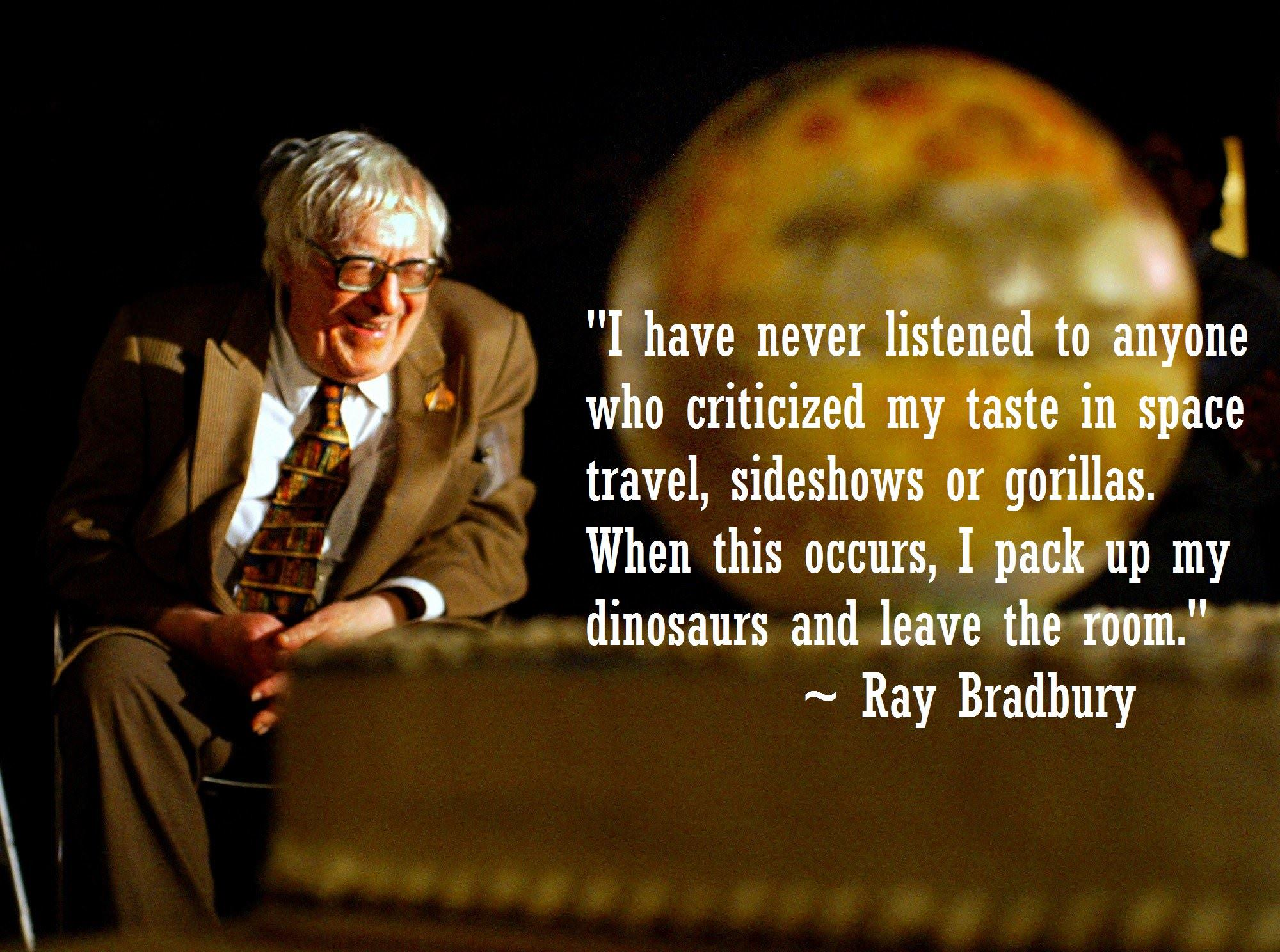 """I have never listened to anyone who criticized by taste…"" – Ray Bradbury [2000×1488]"