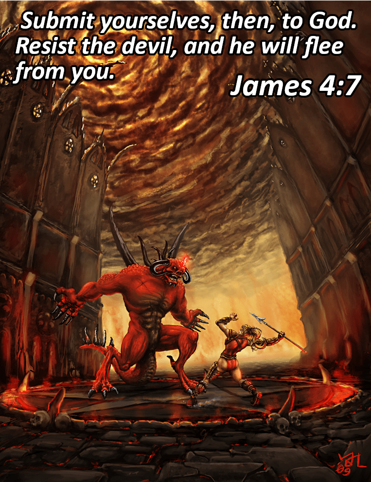 """Submit yourselves, then, to God. Resist the devil, and he will flee from you."" – James 4:7 [763×992]"