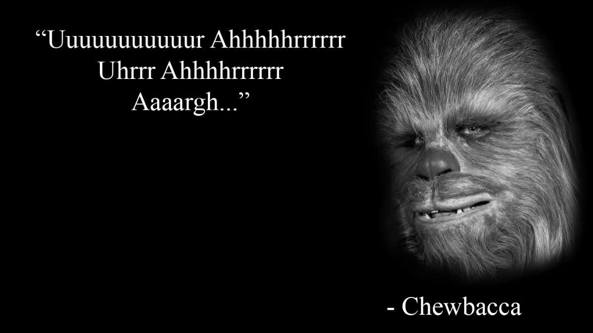 """""""Uuuuuuuuuuur Ahhhhhrrrrrr Uhrrr Ahhhhrrrrr Aaaargh…"""" -Chewbacca (1200 × 675)"""