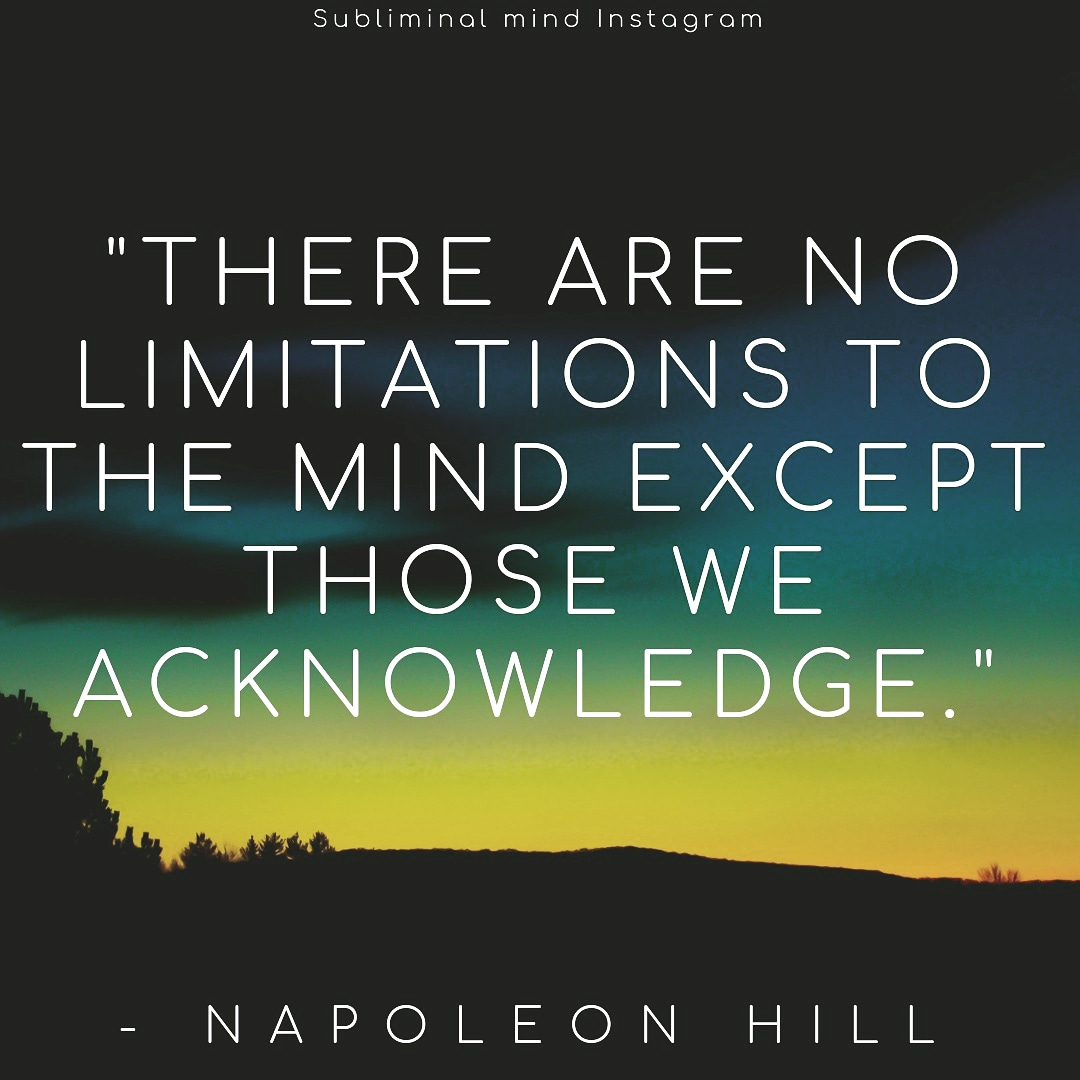 """There are no limitations to the mind except those we acknowledge."" – Napoleon Hill [1080×1080]"
