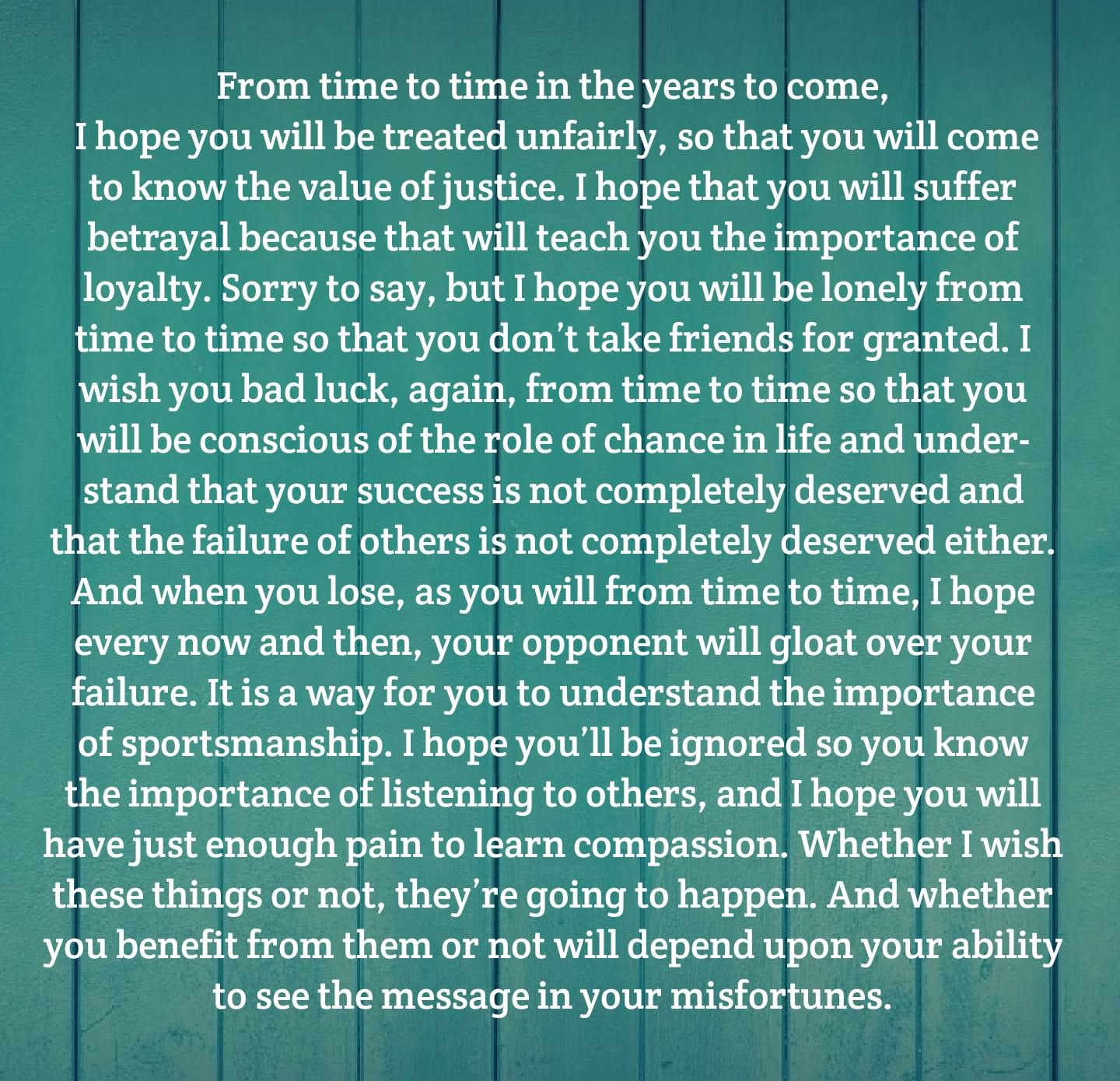 [Image] I hope you will be treated unfairly, so that you will come to know the value of justice
