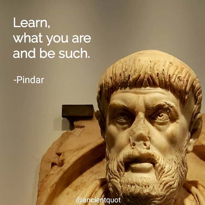 Learn, what you are and be such. -Pindar [720×720]
