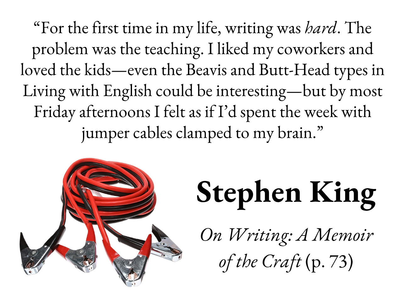 """… The problem was the teaching …"" — Stephen King [1279×957]"