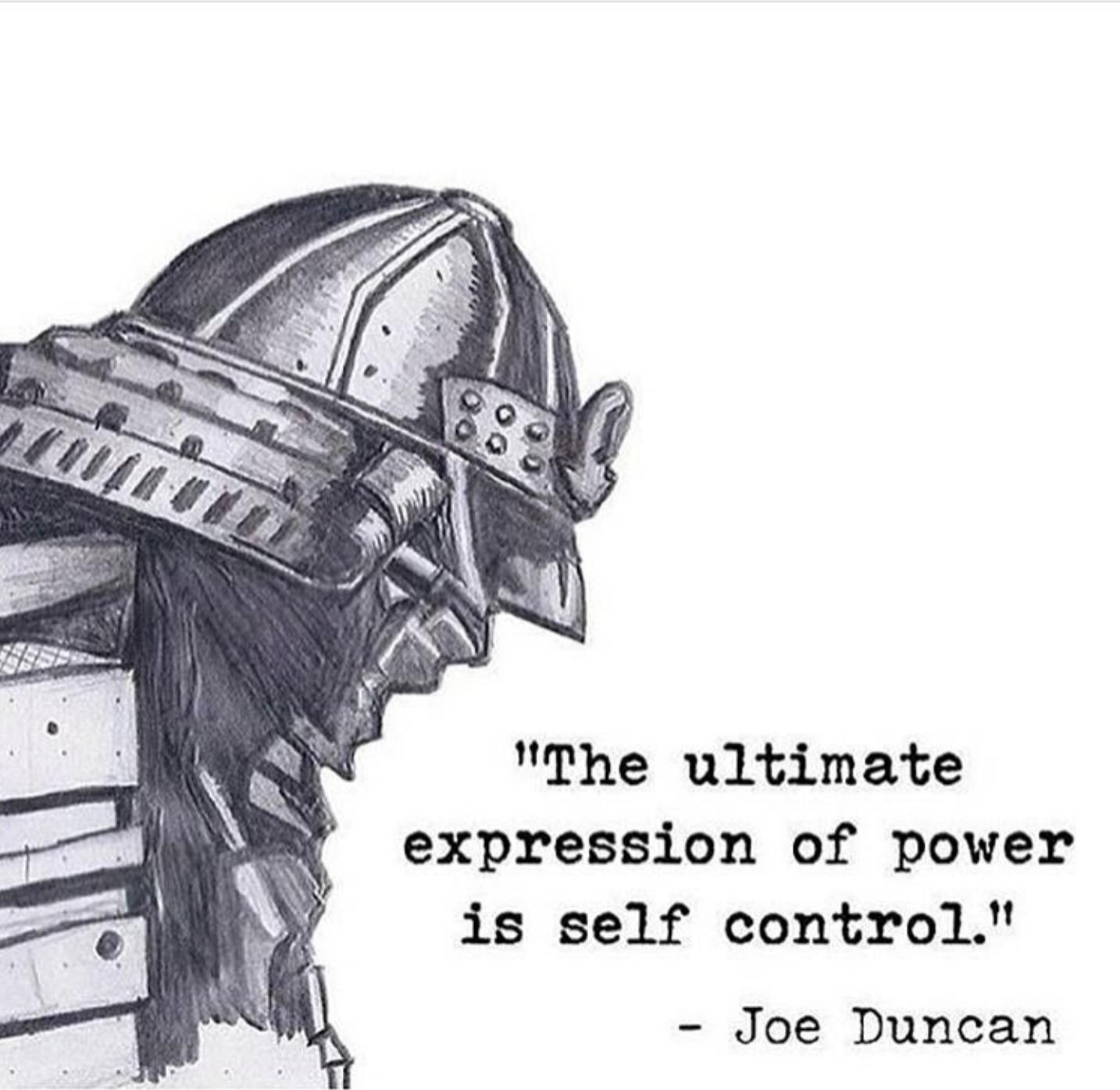 """The ultimate expression of power is self control."" – Joe Duncan [1434×1396]"