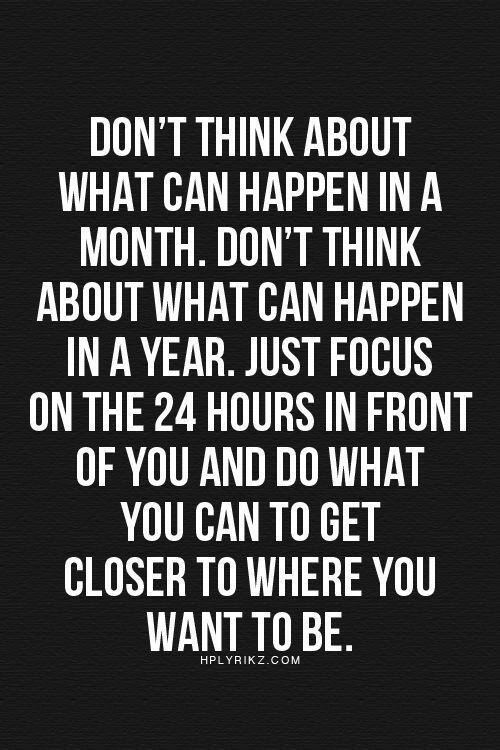 [Image] Focus on the now.