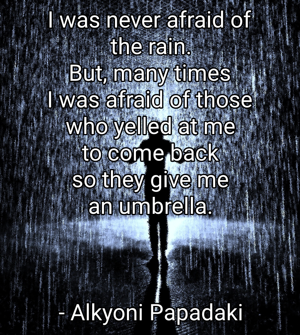 """I was never afraid of the rain…"" – Alkyoni Papadaki [960×1070][OC]"