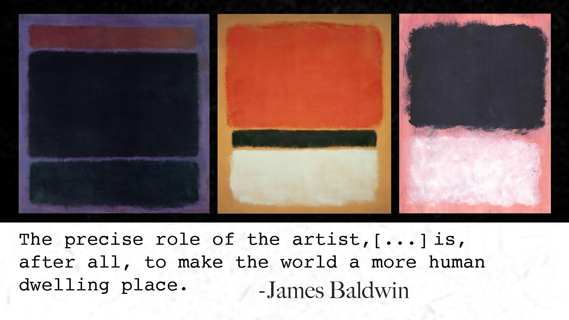 """The precise role of the artist, […] is, after all, to make the world a more human dwelling place."" —James Baldwin (Mark Rothko Paintings) [1920×1080] [oc]"