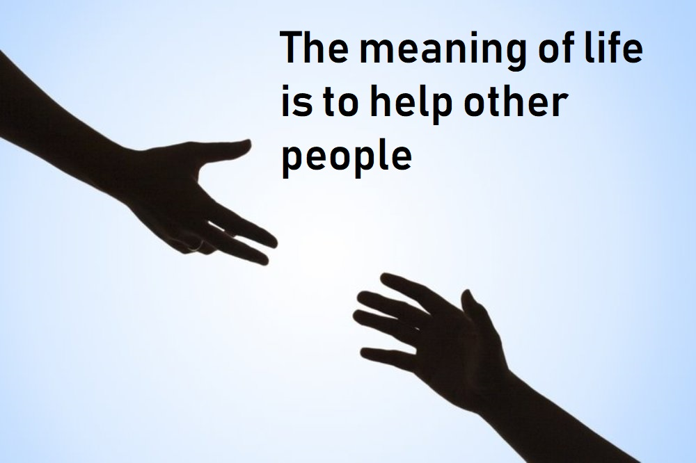 The meaning of life is to help https://inspirational.ly