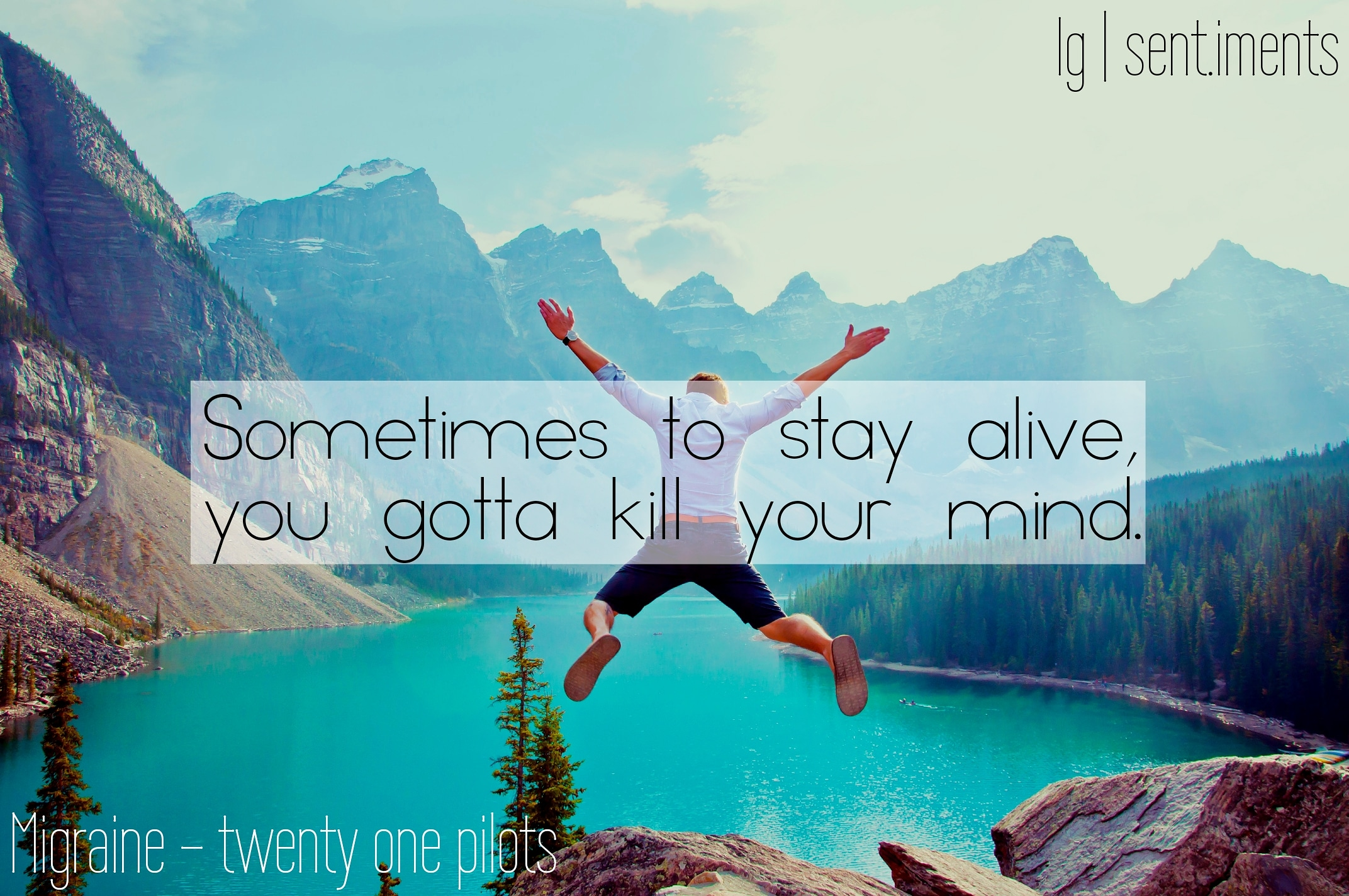 Sometimes to stay alive, you gotta kill your mind by twenty one pilots (2144X1424)