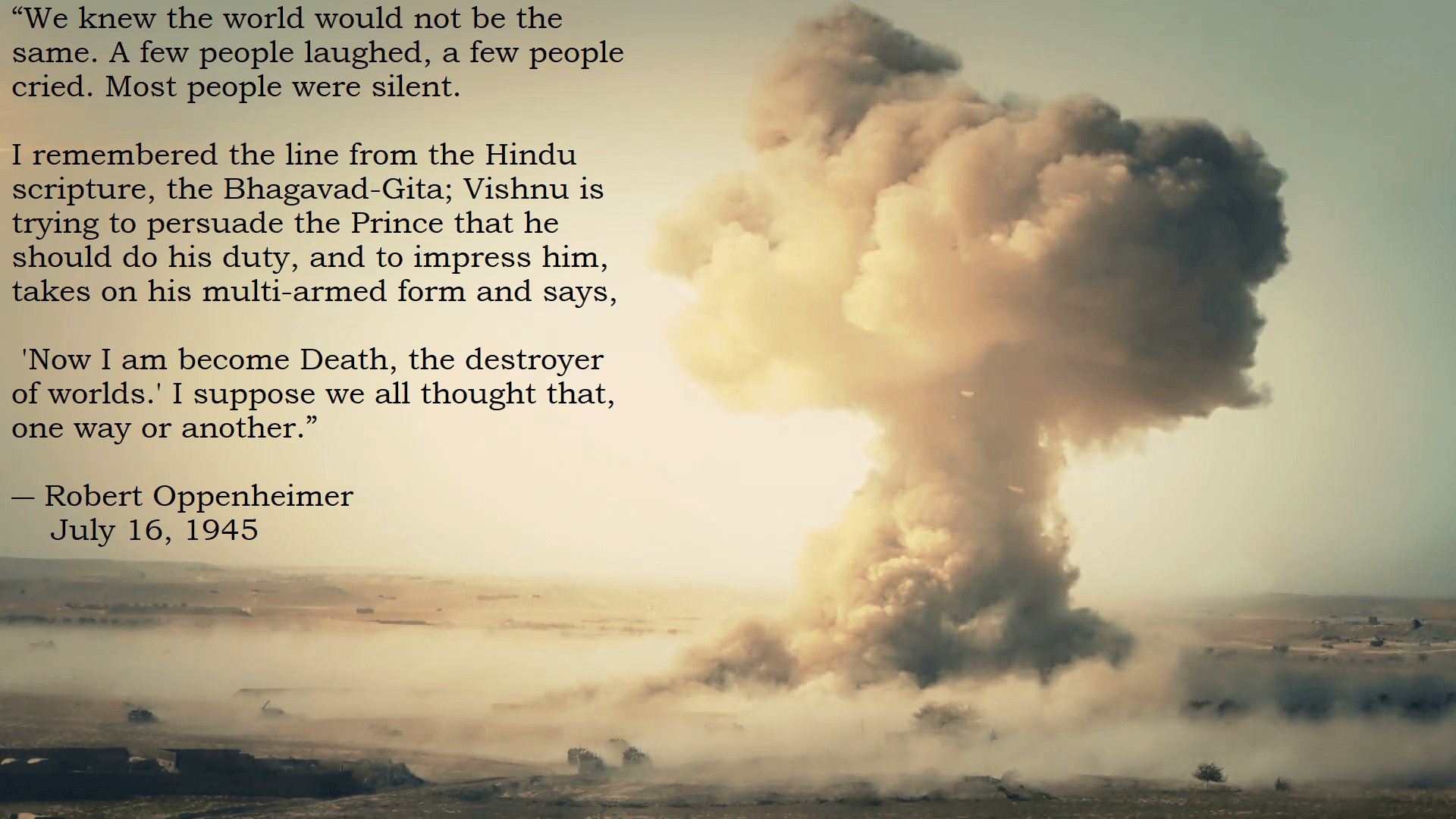 """We knew the world would not be the same…"" – Robert Oppenheimer [1920×1080] [OC]"
