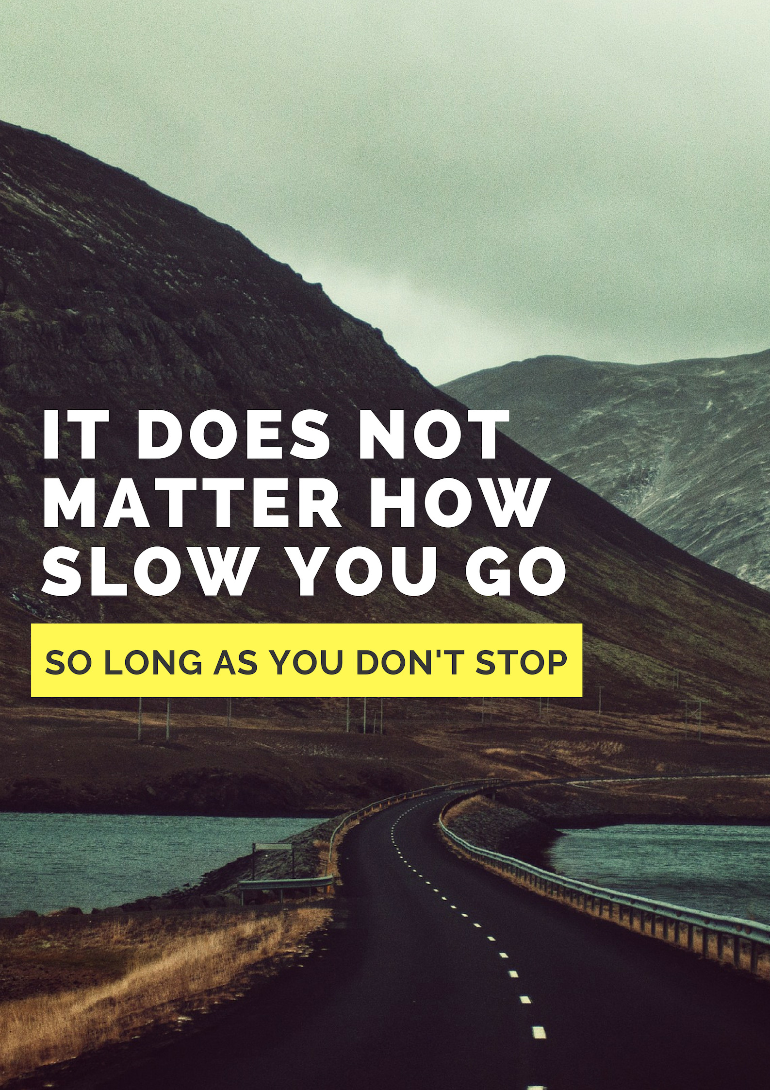 [Image] It does not matter how slow you are moving as long as you keep going