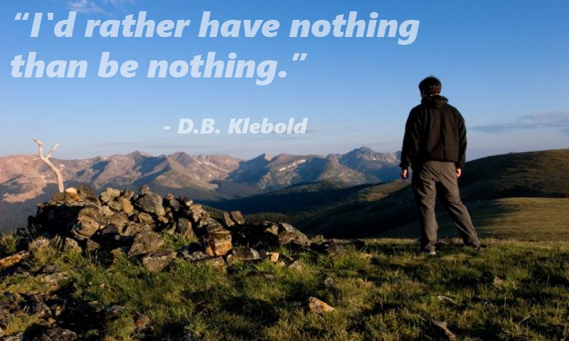 """I'd rather have nothing than be nothing."" – D.B. Klebold [800×480] [OC]"