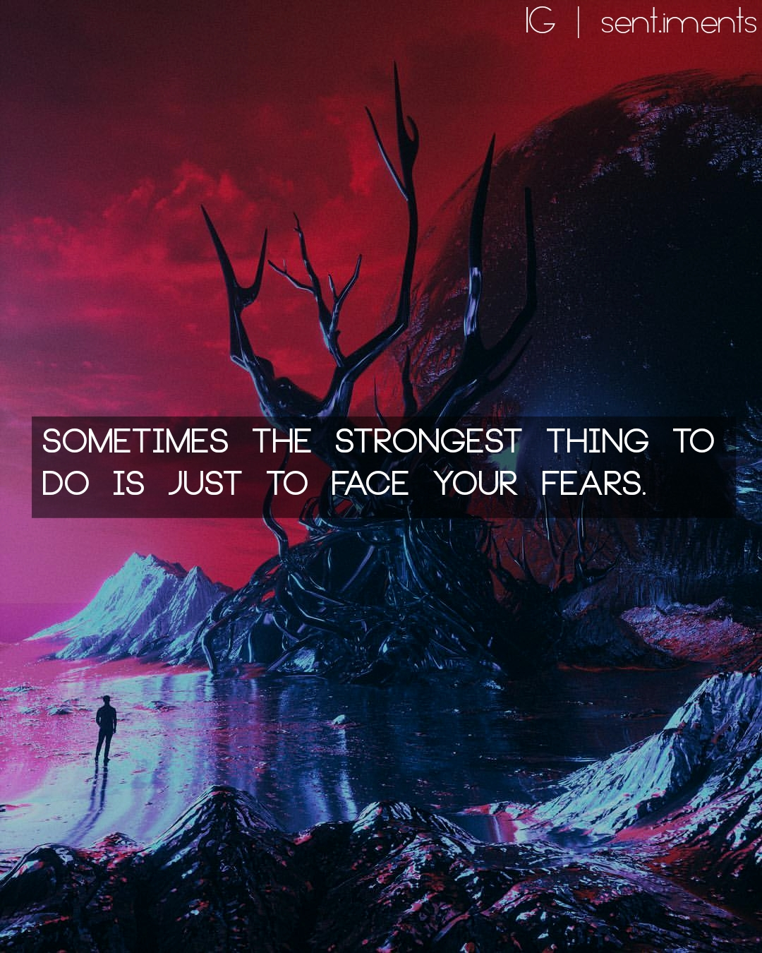 Sometimes the strongest thing to do is just to face your fears by Unknown (1080X1350)