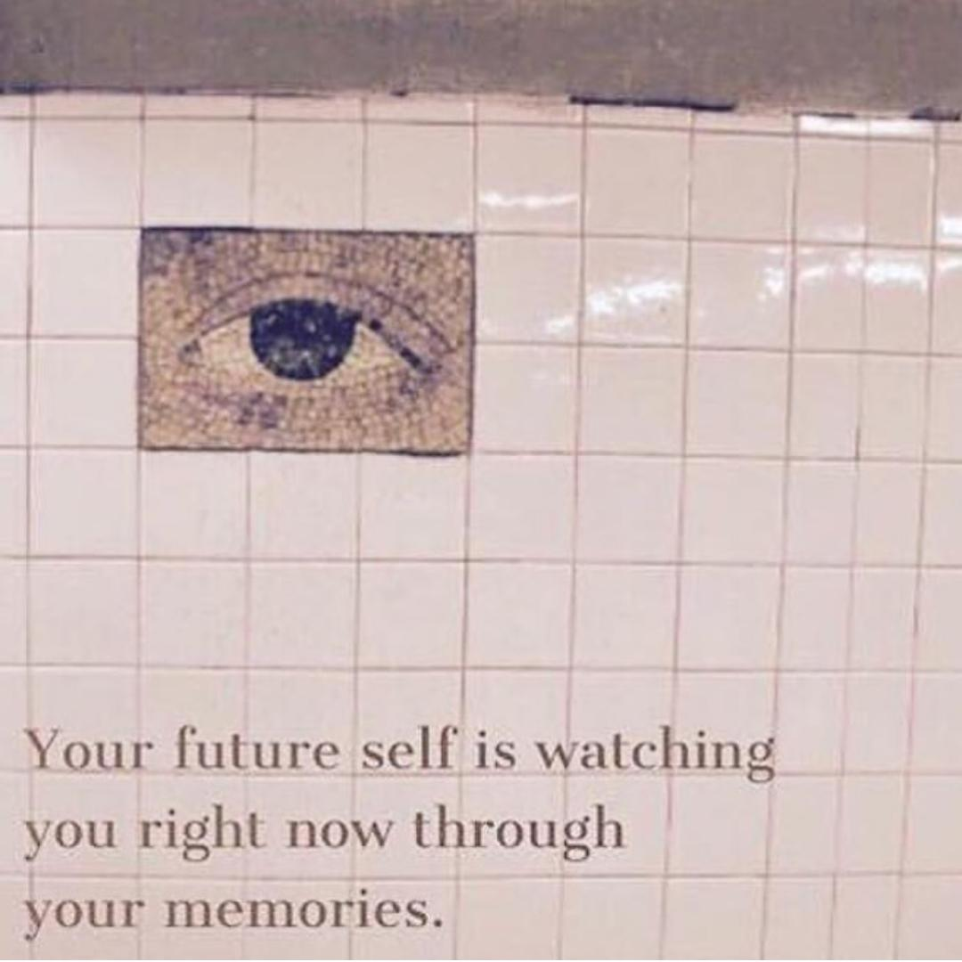 [Image] Your future self is watching…