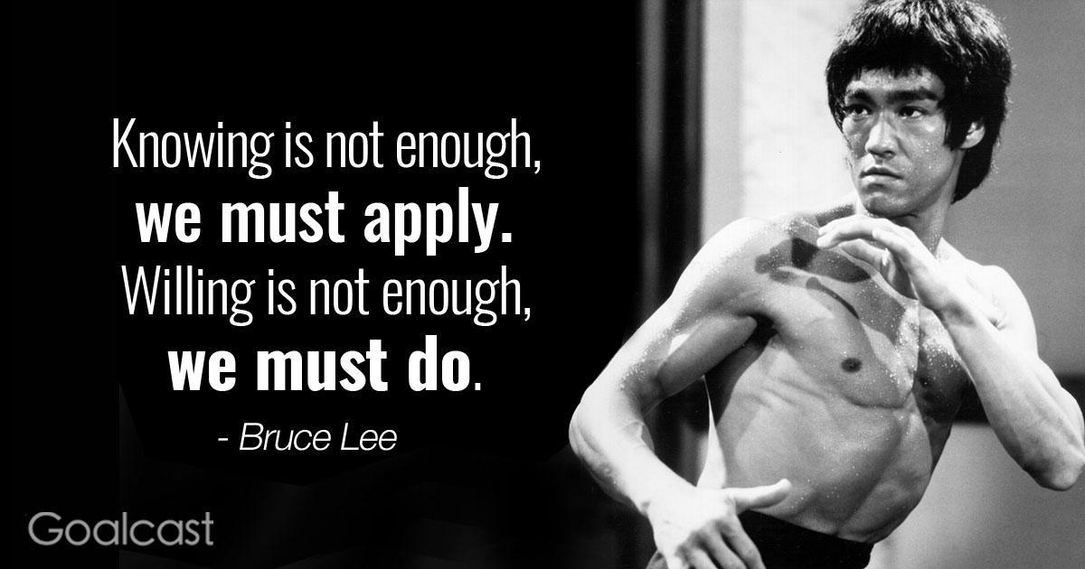 Knowing is not enough, we must apply. Willing is not enough, we must do. - Bruce https://inspirational.ly