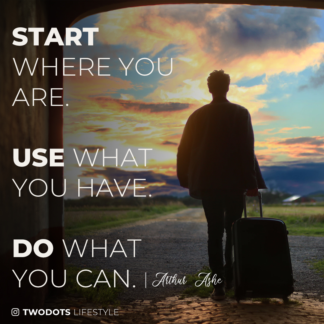 """Start where you are. Use what you have. Do what you can."" – Arthur Ashe [1080×1080] [OC]"