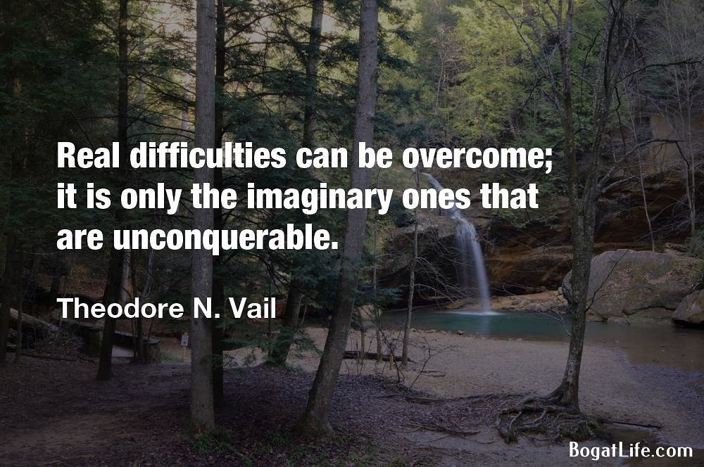 """…only the imaginary ones that are unconquerable. ""~Theodore N. Vail [1000×664]"